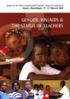 Gender, HIV/AIDS and the Status of Teachers: Report of the Third Commonwealth Teachers' Research Symposium: Pestana Rovuma Hotel, Maputo, Mozambique 19-21 February 2008 - Roli Degazon-Johnson, Richard Bourne
