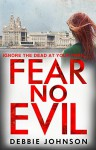 Fear No Evil - Debbie Johnson