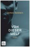 Von dieser Welt: Roman - James Baldwin, Miriam Mandelkow