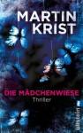 Die Mädchenwiese: Thriller (German Edition) - Martin Krist