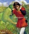 Shakespeare in Art - Jane Martineau, Jonathan Bate, Jane Martineau