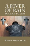 A River of Rain: Book of Poetry - River Michaels