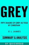 Grey: Fifty Shades of Grey as Told By Christian By E L James | Summary & Analysis - QuickRead
