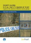 Security Glazing: Is It All It's Cracked Up to Be?: A Guide to the Selection of Effective Security Glazing - Craig Devine, Richard Flint