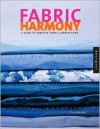 Fabric Harmony: A Decorating Guide to Creative Fabric and Color Combinations for the Home - Tara McLellan