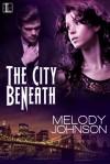 The City Beneath - Melody Johnson