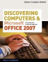 Discovering Computers and Microsoft Office 2007: A Fundamental Combined Approach (Shelly Cashman) - Gary B. Shelly, Misty E. Vermaat