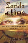 Sands of Time: Fate of the True Vampires - Christine Church