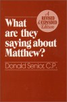 What Are They Saying About Matthew? Revised and Expanded Edition - Donald Senior