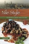 Nile Style: Egyptian Cuisine and Culture: Ancient Festivals, Significant Cermeonies, and Modern Celebrations - Amy Riolo