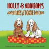 Holly & Addison's Adventures at Doggie Daycare - Betsy Manchester, Swapan Debnath