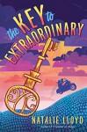 The Key to Extraordinary - Natalie Lloyd
