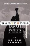 Habitudes for Communicators (Habitudes: Images That Form Leadership Habits and Attitudes) - Tim Elmore
