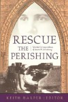 Rescue the Perishing: Selected Correspondence of Annie Armstrong - Keith Harper