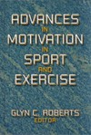 Advances in Motivation in Sport & Exercise - Glyn C. Roberts