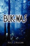 Buk-Was - Holly Holcomb