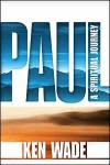 Paul: A Spiritual Journey - Kenneth R. Wade
