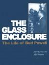 Glass Enclosure: The Life of Bud Powell - Alan Groves, Alyn Shipton