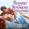 Pleasures of a Notorious Gentleman - Lorraine Heath, Anne Flosnik, HarperCollins