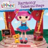 Lalaloopsy: Harmony Takes the Stage - Lauren Cecil