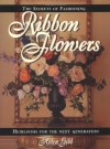 The Secrets of Fashioning Ribbon Flowers - Helen Gibb