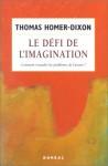 Le Défi De L'immagination: Comment Résoudre Les Problèmes De L'avenir ? - Thomas Homer-Dixer, Gil Courtemanche