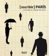 Escribir Paris (Brutas Editoras, Coleccion Destinos Cruzados No. 3) - Enrique Vila Matas, Sylvia Molloy