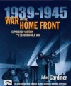 War on the Home Front: Experience Life in Britain During the Second World War - Juliet Gardiner