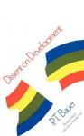 Dissent on Development: Studies and Debates in Development Economics, Revised Edition - P.T. Bauer