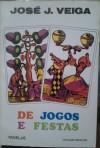 De jogos e festas - José J. Veiga
