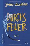 Durchs Feuer: Roman (Reihe Hanser) - Jenny Valentine, Klaus Fritz