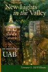New Lights in the Valley: The Emergence of UAB - Tennant S. McWilliams
