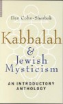 Kabbalah & Jewish Mysticism: An Introductory Anthology - Dan Cohn-Sherbok