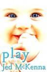 Play: A Play by Jed McKenna - Jed McKenna