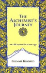 The Alchemist's Journey: Tapping into Natural Forces for Transformation and Change - Glennie Kindred