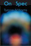 On Spec - Tyrone Williams