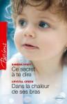Ce secret à te dire - Dans la chaleur de ses bras (Passions) (French Edition) - Sandra Hyatt, Crystal Green, Muriel Levet, Yves Crapez
