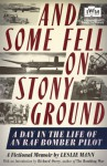 And Some Fell on Stony Ground: A Day in the Life of an RAF Bomber Pilot - Leslie Mann, Richard Overy