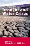 Drought and Water Crises: Science, Technology, and Management Issues - Donald A. Wilhite