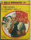 I tre mondi di Johnny Bello - John Godey, Il giallo Mondadori