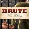 Brute - Kim Fielding, K.C. Kelly