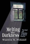 Melting the Darkness: The Dyad and Principles of Clinical Practice - Warren S. Poland
