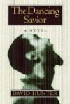 The Dancing Savior - David Hunter