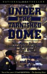 Under The Tarnished Dome: How Notre Dame Betrayd Ideals For Football Glory - Don Yaeger