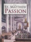 The St. Matthew Passion: A Text for Voices - John Reeves