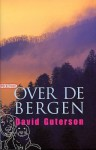 Over de bergen - David Guterson, Graa Boomsma