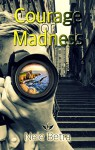 Courage or Madness (Friendships 4) - Nele Betra