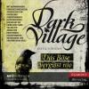 Dark Village 1 - Das Böse vergisst nie - Kjetil Johnsen, Jade Nordlicht, Anne Bubenzer, Dagmar Lendt