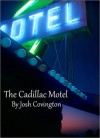 The Cadillac Motel - Josh Covington