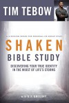 Shaken Bible Study: Discovering Your True Identity in the Midst of Life's Storms - Tim Tebow, A. J. Gregory